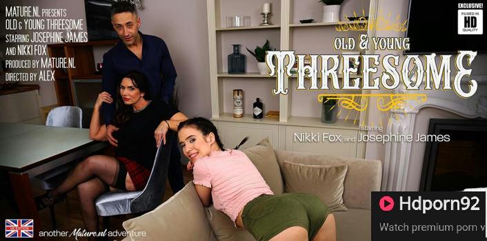 Mature NL – Josephine James & Nikki Fox – Old & Young Threesome